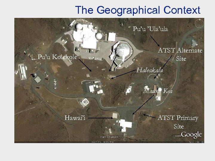 The Geographical Context Pu'u 'Ula'ula Pu'u Kolekole Maui ATST Alternate Site Haleakala Mauna Kea