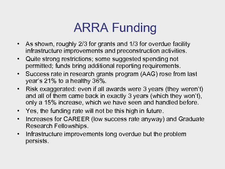 ARRA Funding • As shown, roughly 2/3 for grants and 1/3 for overdue facility