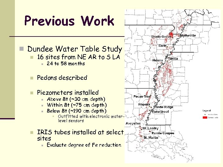 Previous Work n Dundee Water Table Study n 16 sites from NE AR to