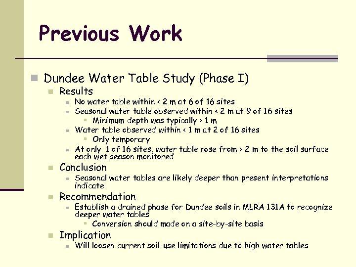 Previous Work n Dundee Water Table Study (Phase I) n Results n n n