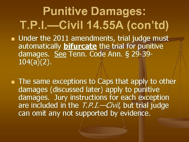 Punitive Damages: T. P. I. —Civil 14. 55 A (con'td) n n Under the