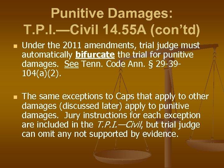 Punitive Damages: T. P. I. —Civil 14. 55 A (con'td) n n Under the