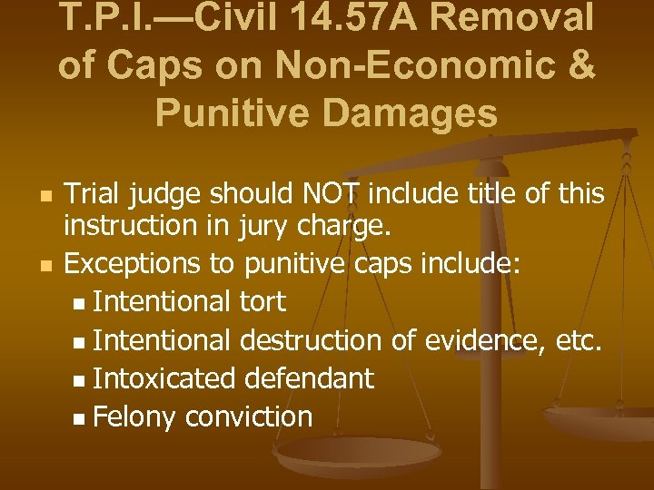 T. P. I. —Civil 14. 57 A Removal of Caps on Non-Economic & Punitive