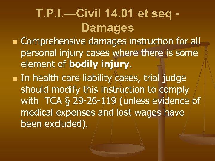 T. P. I. —Civil 14. 01 et seq Damages n n Comprehensive damages instruction