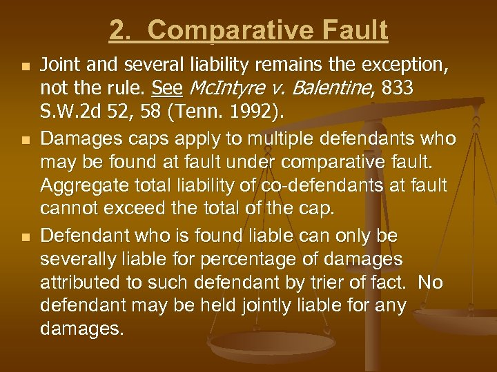 2. Comparative Fault n n n Joint and several liability remains the exception, not