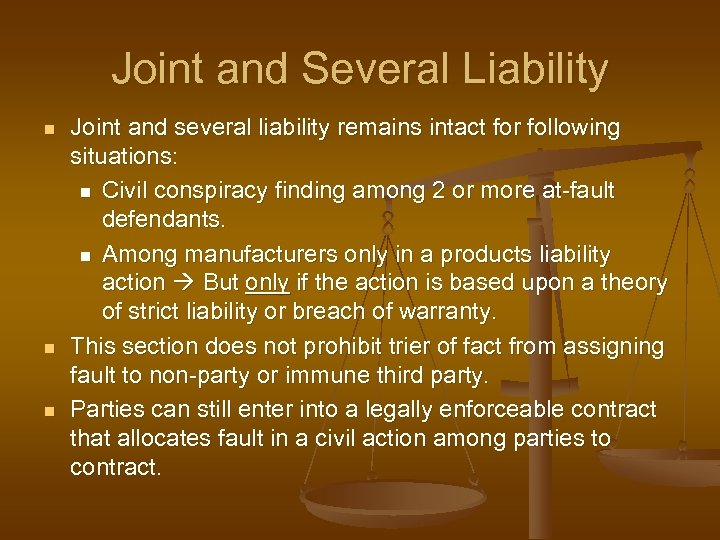Joint and Several Liability n n n Joint and several liability remains intact for