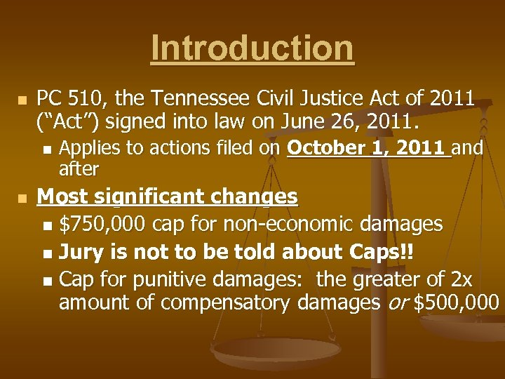 """Introduction n PC 510, the Tennessee Civil Justice Act of 2011 (""""Act"""") signed into"""
