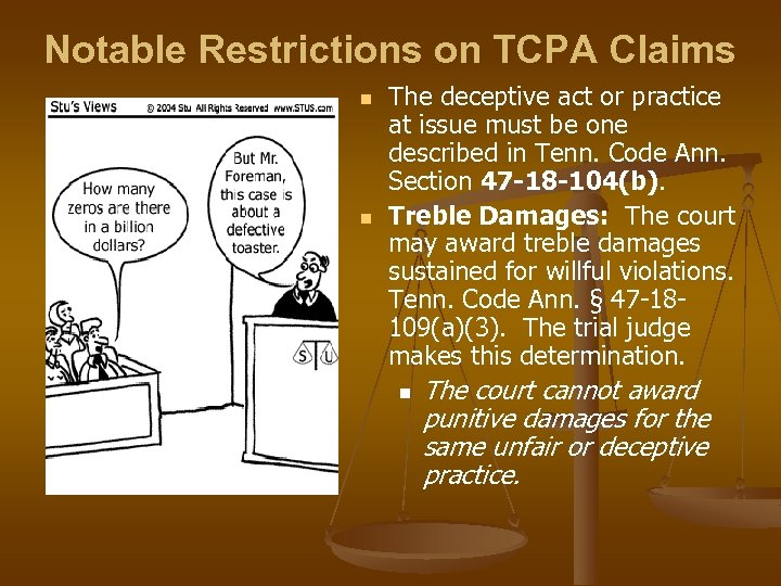 Notable Restrictions on TCPA Claims n n The deceptive act or practice at issue