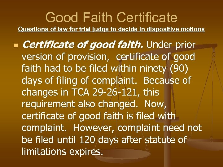 Good Faith Certificate Questions of law for trial judge to decide in dispositive motions