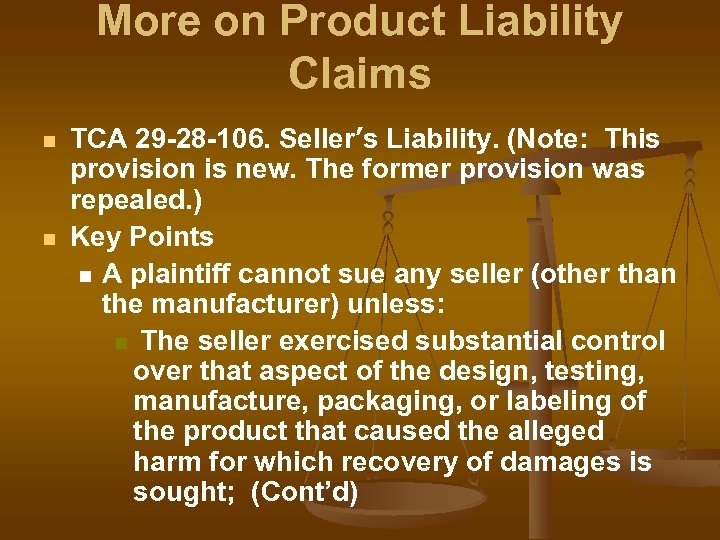 More on Product Liability Claims n n TCA 29 -28 -106. Seller's Liability. (Note: