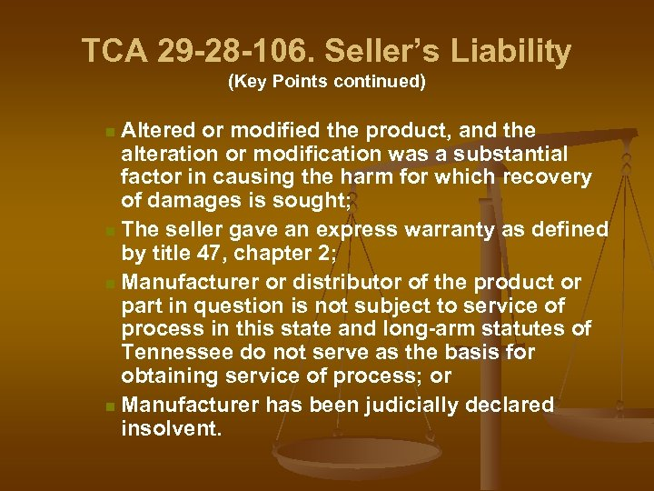 TCA 29 -28 -106. Seller's Liability (Key Points continued) Altered or modified the product,