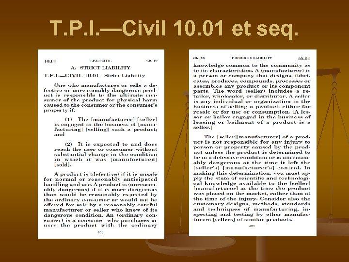 T. P. I. —Civil 10. 01 et seq.