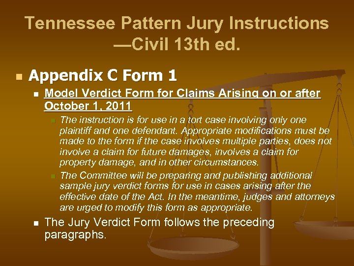 Tennessee Pattern Jury Instructions —Civil 13 th ed. n Appendix C Form 1 n