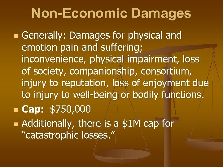 Non-Economic Damages n n n Generally: Damages for physical and emotion pain and suffering;