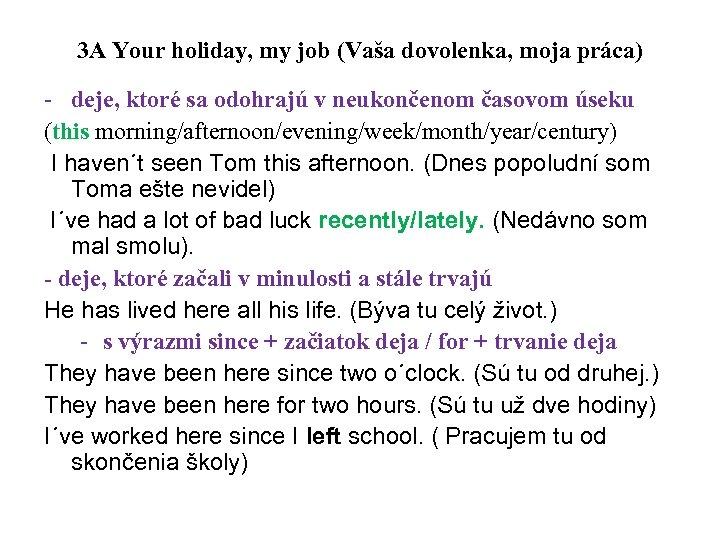 3 A Your holiday, my job (Vaša dovolenka, moja práca) - deje, ktoré sa