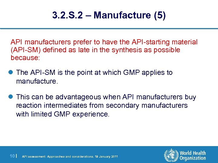 3. 2. S. 2 – Manufacture (5) API manufacturers prefer to have the API-starting
