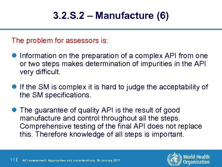 3. 2. S. 2 – Manufacture (6) The problem for assessors is: l Information