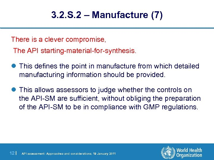 3. 2. S. 2 – Manufacture (7) There is a clever compromise, The API