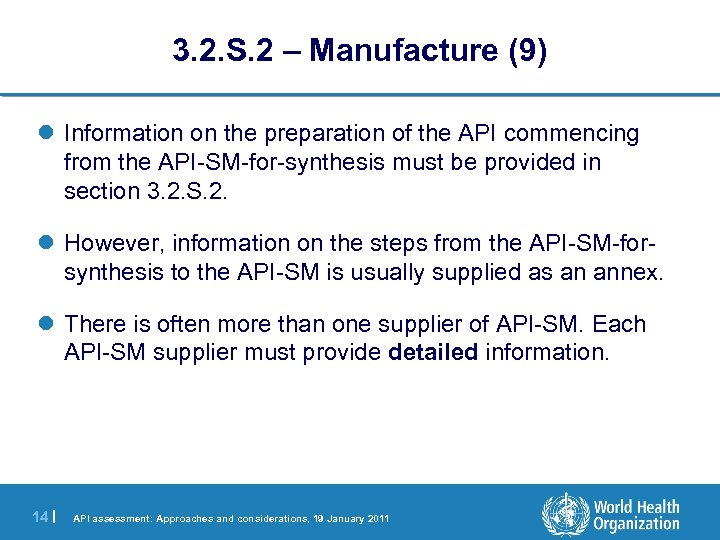 3. 2. S. 2 – Manufacture (9) l Information on the preparation of the