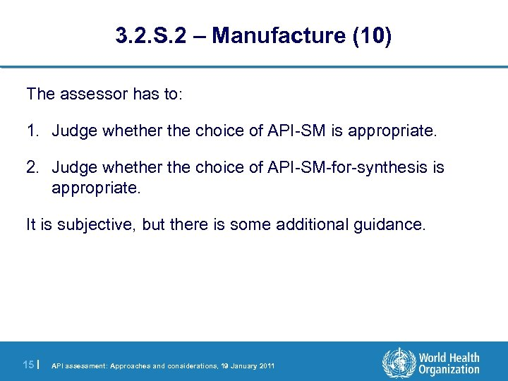 3. 2. S. 2 – Manufacture (10) The assessor has to: 1. Judge whether