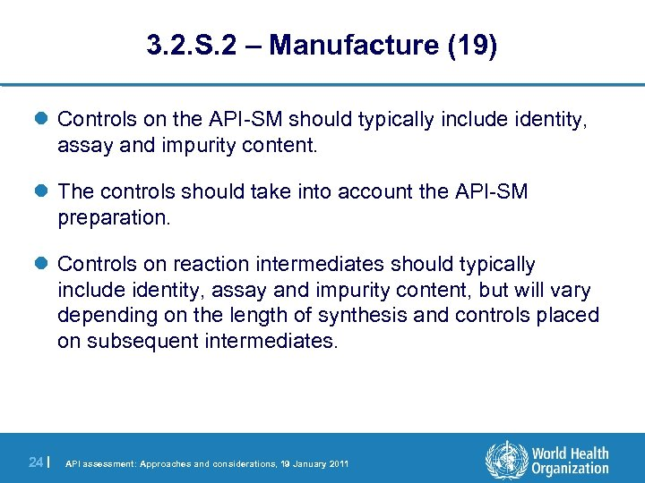 3. 2. S. 2 – Manufacture (19) l Controls on the API-SM should typically