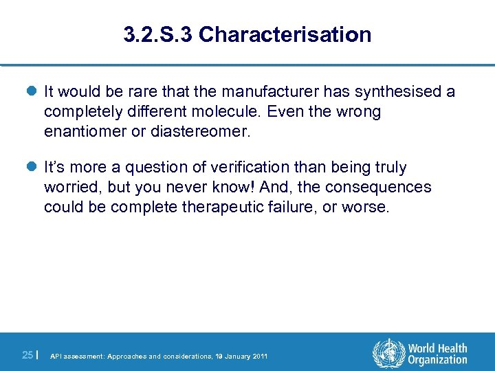 3. 2. S. 3 Characterisation l It would be rare that the manufacturer has