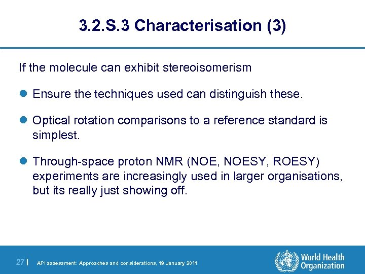 3. 2. S. 3 Characterisation (3) If the molecule can exhibit stereoisomerism l Ensure