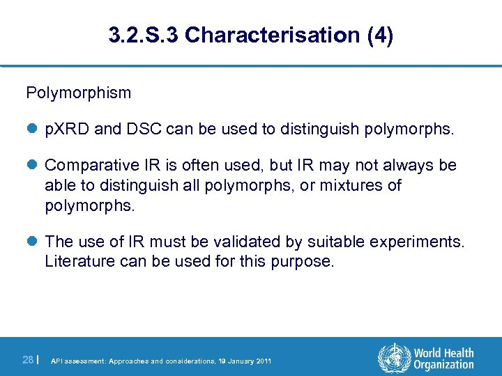 3. 2. S. 3 Characterisation (4) Polymorphism l p. XRD and DSC can be