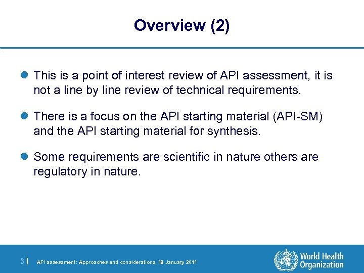 Overview (2) l This is a point of interest review of API assessment, it
