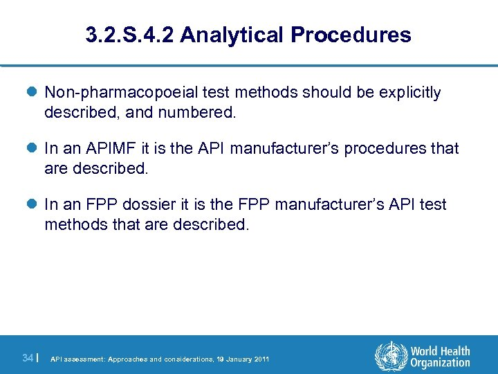 3. 2. S. 4. 2 Analytical Procedures l Non-pharmacopoeial test methods should be explicitly