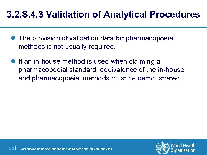 3. 2. S. 4. 3 Validation of Analytical Procedures l The provision of validation