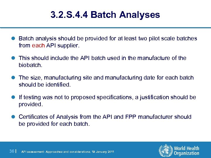 3. 2. S. 4. 4 Batch Analyses l Batch analysis should be provided for