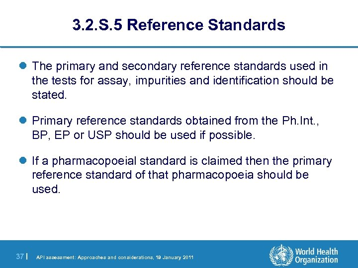3. 2. S. 5 Reference Standards l The primary and secondary reference standards used