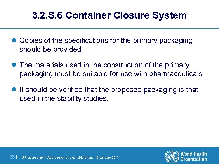 3. 2. S. 6 Container Closure System l Copies of the specifications for the