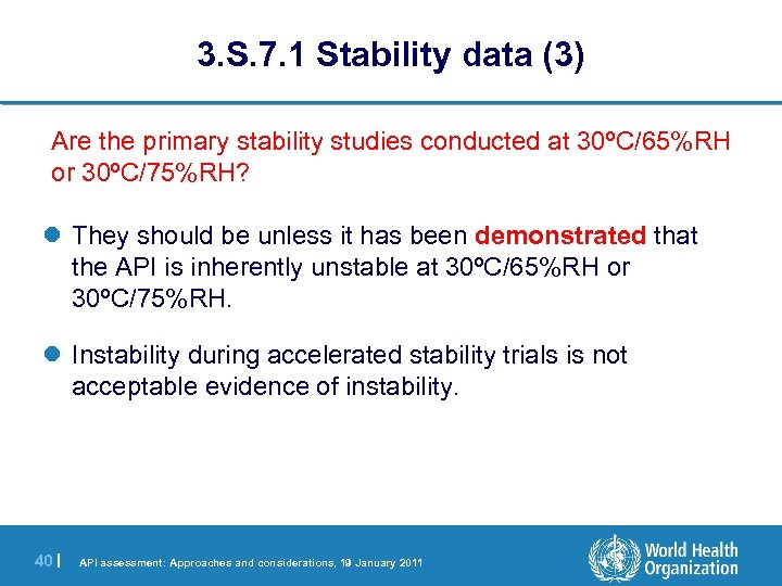 3. S. 7. 1 Stability data (3) Are the primary stability studies conducted at