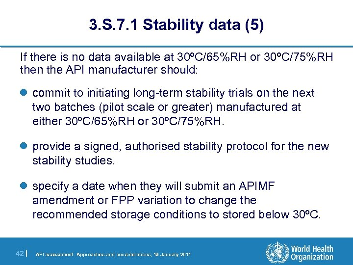 3. S. 7. 1 Stability data (5) If there is no data available at