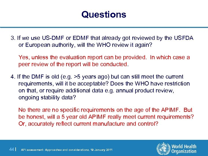 Questions 3. If we use US-DMF or EDMF that already got reviewed by the