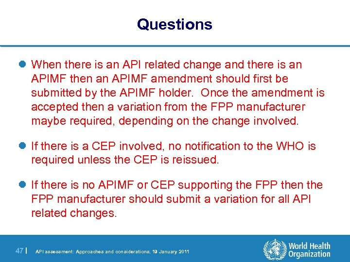 Questions l When there is an API related change and there is an APIMF