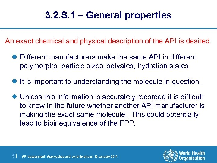 3. 2. S. 1 – General properties An exact chemical and physical description of