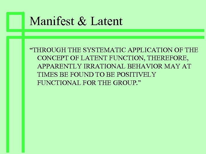 """Manifest & Latent """"THROUGH THE SYSTEMATIC APPLICATION OF THE CONCEPT OF LATENT FUNCTION, THEREFORE,"""