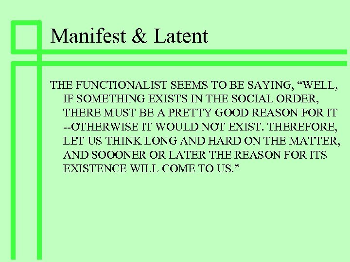 """Manifest & Latent THE FUNCTIONALIST SEEMS TO BE SAYING, """"WELL, IF SOMETHING EXISTS IN"""