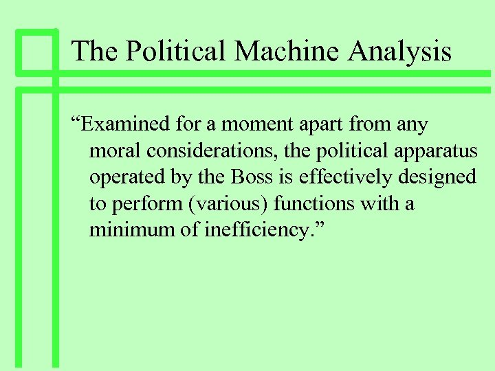 """The Political Machine Analysis """"Examined for a moment apart from any moral considerations, the"""