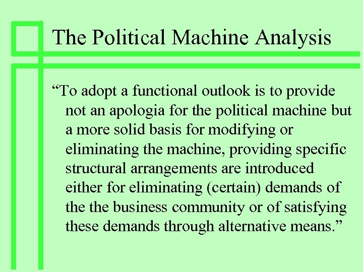"""The Political Machine Analysis """"To adopt a functional outlook is to provide not an"""