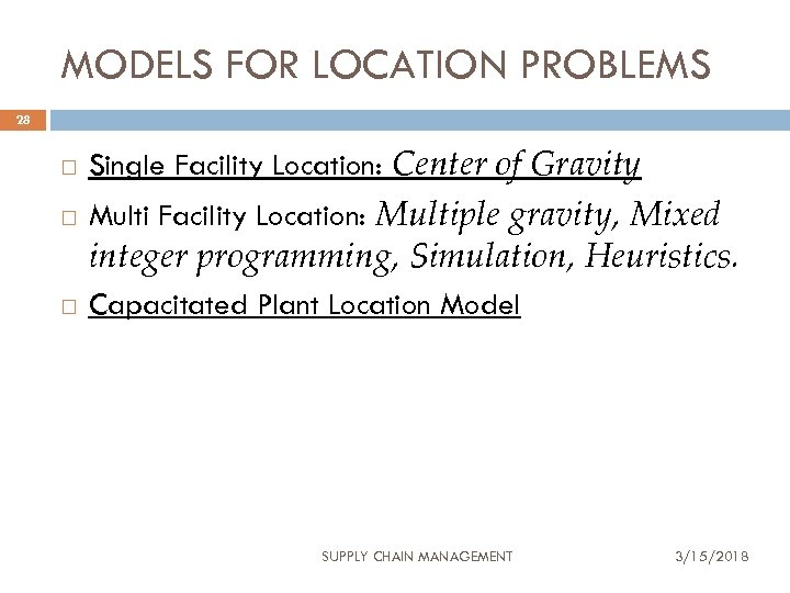MODELS FOR LOCATION PROBLEMS 28 Single Facility Location: Center of Gravity Multi Facility Location: