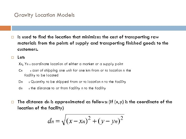 Gravity Location Models Is used to find the location that minimizes the cost of