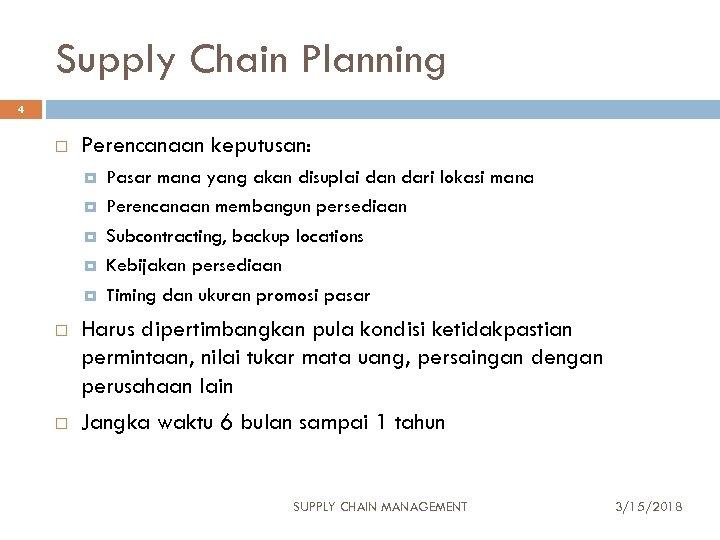 Supply Chain Planning 4 Perencanaan keputusan: Pasar mana yang akan disuplai dan dari lokasi