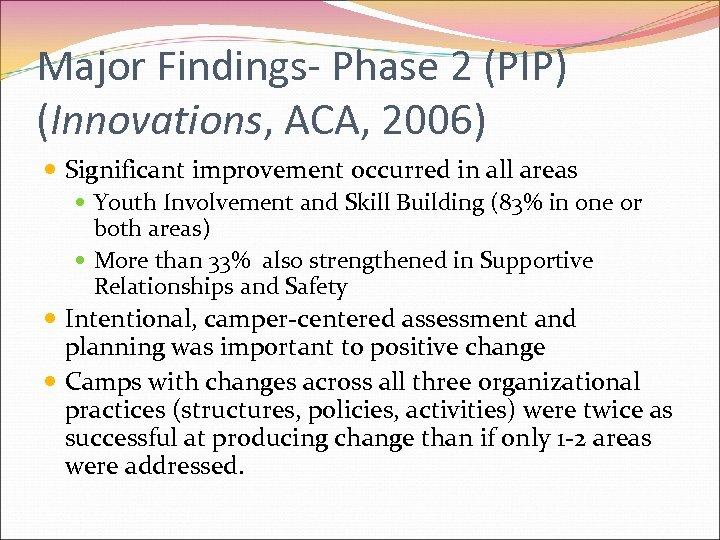 Major Findings- Phase 2 (PIP) (Innovations, ACA, 2006) Significant improvement occurred in all areas