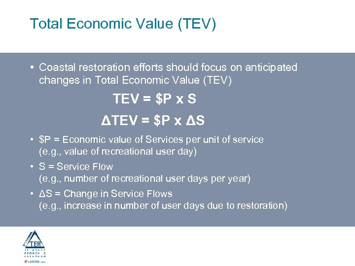 Total Economic Value (TEV) • Coastal restoration efforts should focus on anticipated changes in