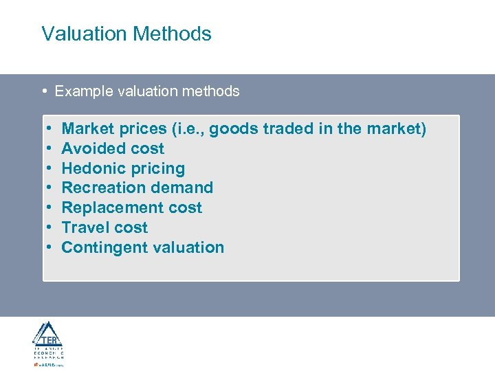 Valuation Methods • Example valuation methods • • Market prices (i. e. , goods