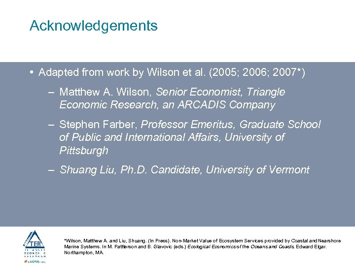 Acknowledgements • Adapted from work by Wilson et al. (2005; 2006; 2007*) – Matthew